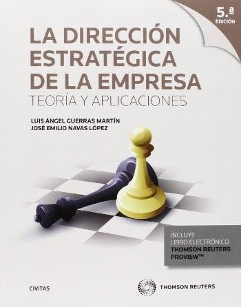 La dirección estratégica de la empresa: Teoría y Aplicaciones